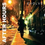 Evolve - After hours