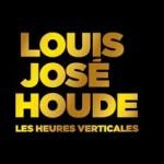 Louis-José Houde - Les heures verticales
