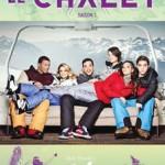 Le Chalet - Saison 1