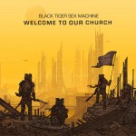 #7- Black Tiger Sex Machine - Welcome To Our Church