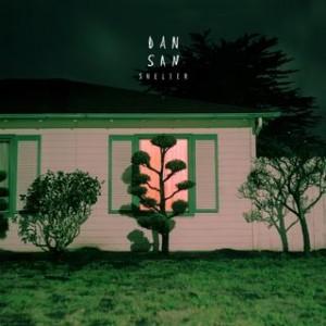 Dan San- Shelter