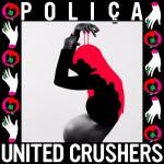 #10- Poliça - United Crushers