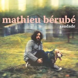 Mathieu Bérubé - Saudade