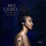 #10- Theo Croker - Escape velocity