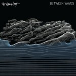 #17- The Album Leaf - Between Waves