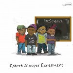 #7- Robert Glasper Experiment - ArtScience