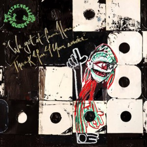 A Tribe Called Quest - We Got It From Here Thank You 4 Your Service