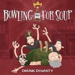 Bowling For Soup	- Drunk Dynasty