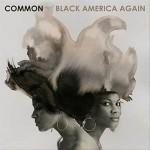 #9- Common - Black America Again