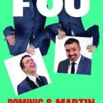 Dominic et Martin - Fou
