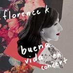 Florence K - Buena Vida en concert