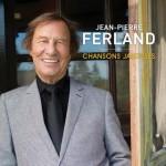 Jean-Pierre Ferland - Chansons jalouses