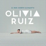 Olivia Ruiz - À nos corps-aimants