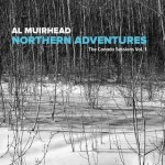 Al Muirhead - Northern Adventures - The Canada Sessions Vol. 1