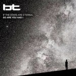 Bt - If the Stars Are Eternal, So Are