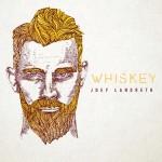 Joey Landreth - Whiskey