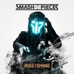 Smash Into Pieces - Rise and Shine