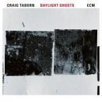Craig Taborn - Daylight ghosts