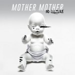 Mother Mother - No Culture