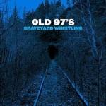 Old 97's- Graveyard Whistling
