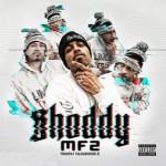 Shoddy - Mf2 (mauvaises fréquentations 2)