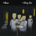 The Bats - The Deep Set