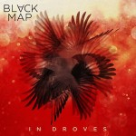 Black Maps - In Droves