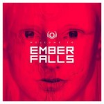 Ember Falls - Welcome To Ember Falls
