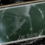 Eric Matthews - Too Much World