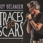 Guy Bélanger - Traces & scars
