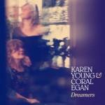 Karen Young & Coral Egan - Dreamers