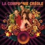 La Compagnie Creole - 30 Ans de Fêtes Au Québec