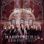Mario Pelchat et les prêtres - Agnus Dei