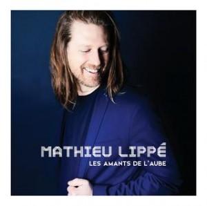 Mathieu Lippé - Les amants de l'aube