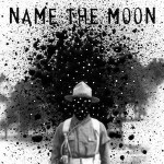 Name The Moon - Name The Moon