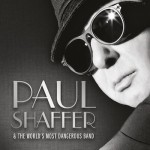 Paul Shaffer and the World's Most Dangerous Band - s/t