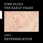 Pink Floyd - 1971 reverber/ation
