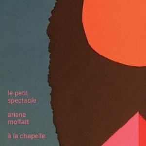 Ariane Moffatt - Le Petit spectacle à la chapelle
