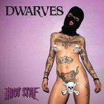 Dwarves- Riot Style