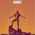 Mammoth Mammoth - Mount The Mountain