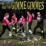 Me First & The Gimme Gimmes - Rake it in: the greatest hits