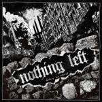 Nothing Left - Destroy and Rebuild