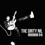 The Dirty Nil - Minimum R&B