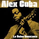 Alex Cuba - Lo Único Constante