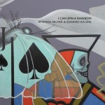 Amanda Palmer & Edward Ka-Spel - I Can Spin a Rainbow2