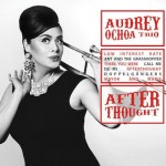 Audrey Ochoa Trio - Afterthoughts