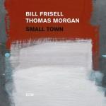 Bill Frisell & Thomas Morgan - Small town