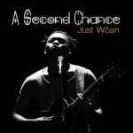 Just Wôan - A Second Chance