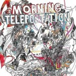 Morning Teleportation - Salivating for Symbiosis