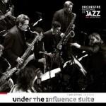 Orchestre National de Jazz Montréal - Under the influence